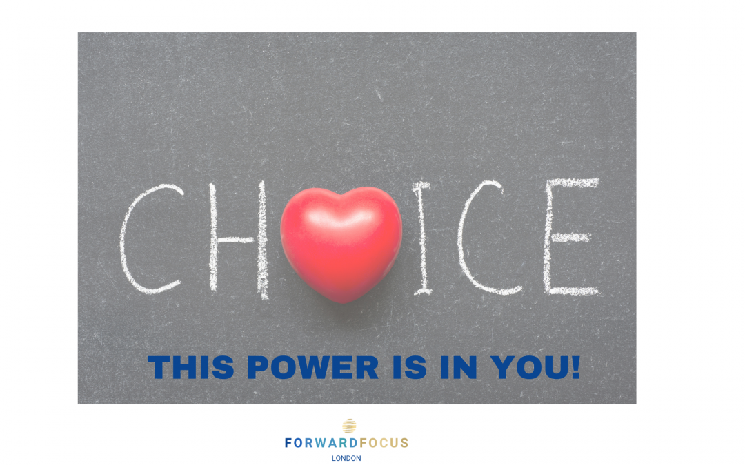 Choice – The Power is in You!